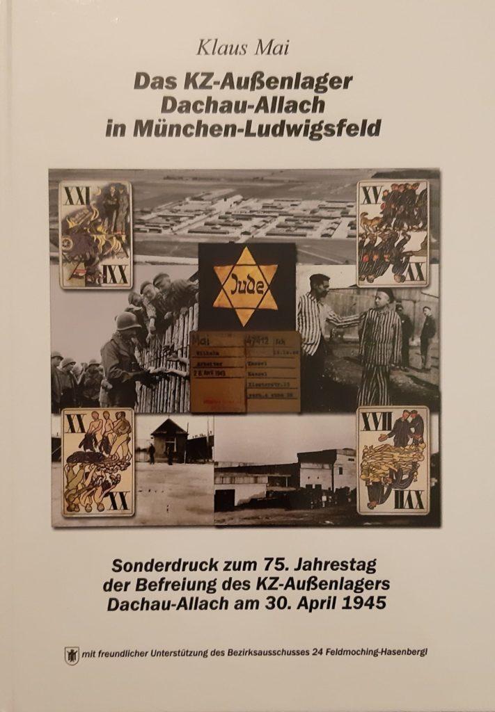 Buchcover: Das KZ-Außenlager Dachau-Allach in München-Ludwigsfeld, Sonderdruck zum 75. Jahrestag der Befreiung des KZ-Außenlagers Dachau-Allach am 30. April 1945