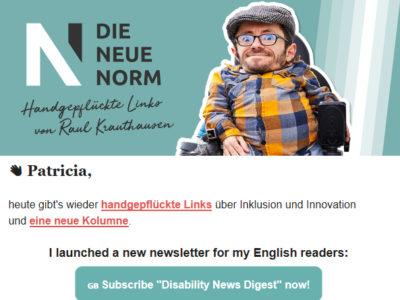 Aktueller Newsletter von Raul Krauthausen mit einer Kolumne von Patricia Koller