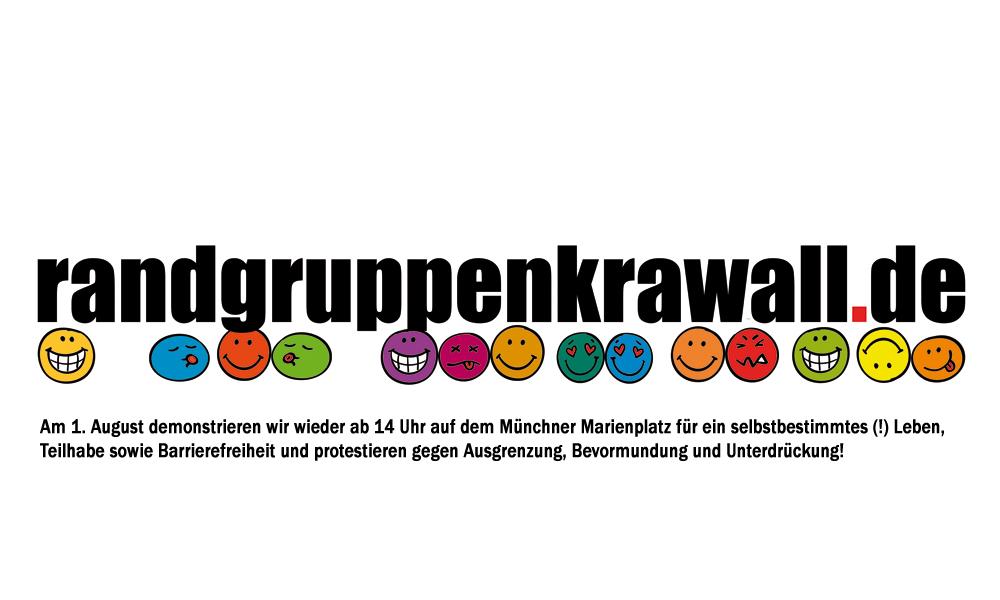 randgruppenkrawall.de (mit bunten Smilies)  Darunter der Text: Am 1. August demonstrieren wir wieder ab 14 Uhr auf dem Münchner Marienplatz für ein selbstbestimmtes (!) Leben, Teilhabe sowie Barrierefreiheit und protestieren gegen Ausgrenzung, Bevormundung und Unterdrückung!