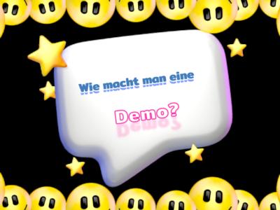 Wie macht man eigentlich eine Demo?